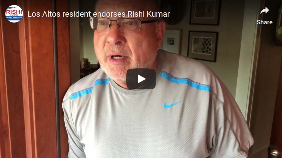 Los Altos resident supports Rishi Kumar